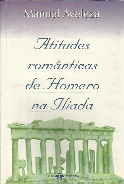 Atitudes Românticas de Homero na Ilíada