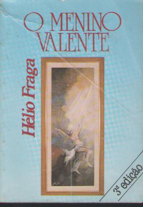O Menino Valente - Com Dedicatoria do Autor