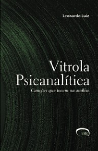 Vitrola Psicanalitica Cancoes Que Tocam na Analise