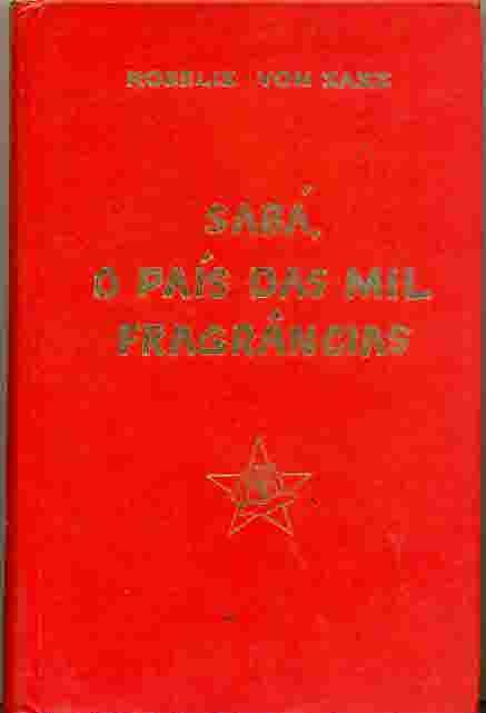 Sabá, o País das Mil Fragrâncias de Roselis Von Sass pela Ordem do Graal na Terra (2002)