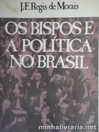 Os Bispos e a Política no Brasil