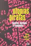 Utopias Piratas - Mouros, Hereges e Renegados