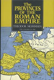 The Provinces of the Roman Empire Two Volumes in One
