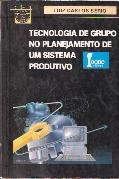 Tecnologia de Grupo no Planejamento de um Sistema Produtivo