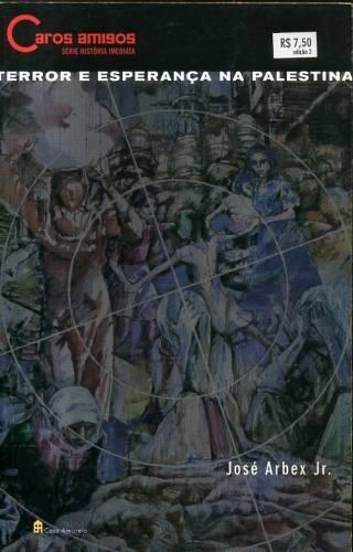 Terror e Esperança na Palestina - Caros Amigos de José Arbex Jr. pela Casa Amarela (2002)