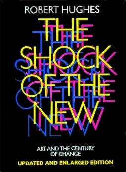 The Shock of the New - Art and the Century of Change