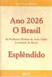 Ano 2026 o Brasil do Professor Mathias de Assis...