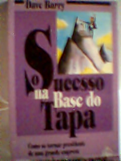 O Sucesso na Base do Tapa