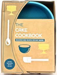 The Cake Cookbook - Delicious Cake Recipes For Easy Baking