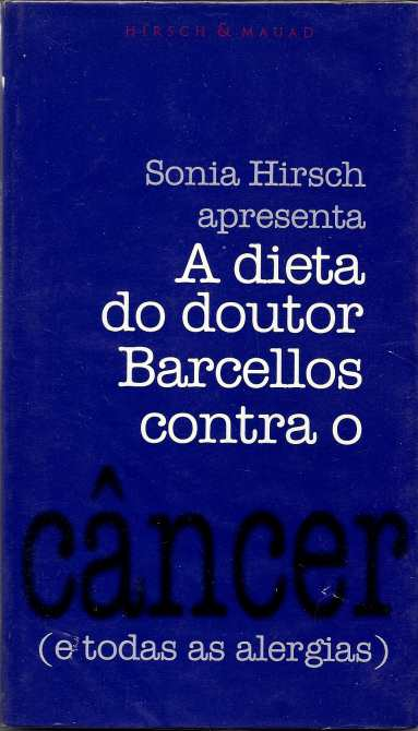 A Dieta do Doutor Barcellos Contra o Cancer