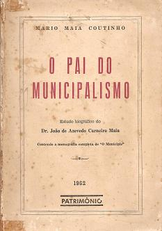 O Pai do Municipalismo