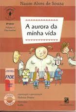 A Aurora da Minha Vida *peça Teatral de Naum Alves de Souza pela Salamandra (2003)