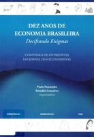 Dez Anos de Economia Brasileira: Decifrando Enigmas de Paulo Passarinho e Reinaldo Gonçalves (org) pela Corecon (2009)