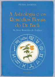 A Astrologia e os Remedios Florais do Dr Bach