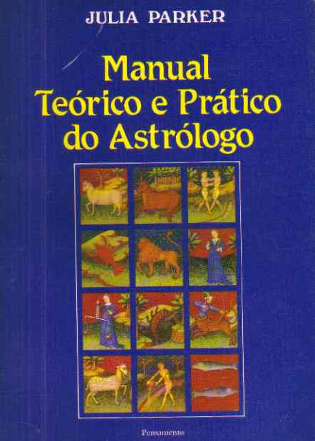 Manual Teorico e Pratico do Astrologo