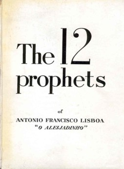 The 12 Prophets. Antonio Francisco Lisboa