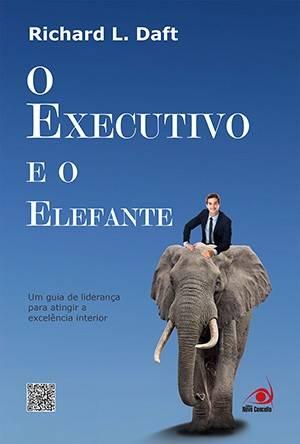 Livros de richard l daft estante virtual o executivo e o elefante richard l daft fandeluxe Gallery