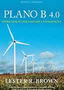 Plano B 4. 0 Mobilização para Salvar a Civilização