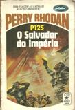 Perry Rhodan - P125 - o Salvador do Império