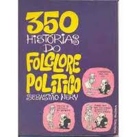 350 Histórias do Folclore Político