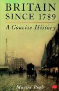 Britain Since 1789 a Concise History