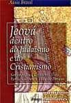 Jeova Dentro do Judaismo e do Cristianismo