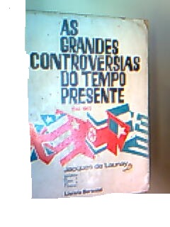 As Grandes Controvérsias da História Contemporânea - 1914/1945