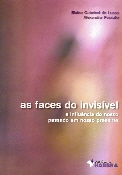 As Faces do Invisível