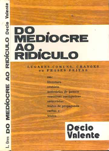 Do Medíocre ao Ridículo