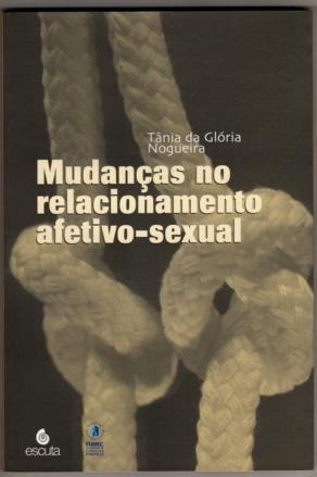 Mudancas no Relacionamento Afetivo Sexual