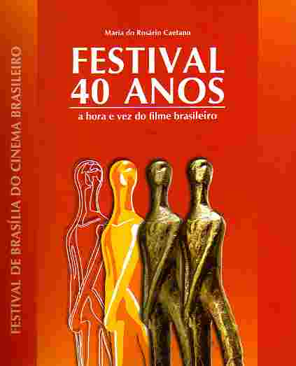 Festival 40 Anos - a Hora e a Vez do Filme Brasileiro