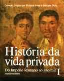 Historia da Vida Privada Vol. 1 do Imperio Romano ao Ano Mil
