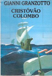 Cristovão Colombo de Gianni Granzotto pela José Olympio (1985)