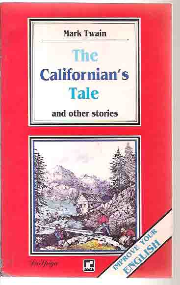 The Californians Tale and Other Stories
