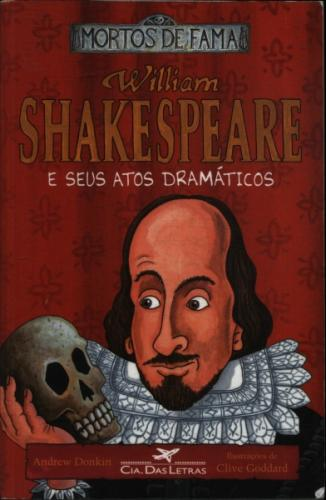 Mortos de Fama William Shakespeare e Seus Atos Dramaticos