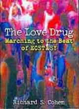 The Love Drug- Marching to the Beat of Ecstasy