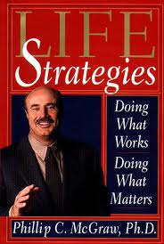 The Life Strategies - Doing What Works Doing What Matters