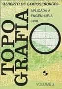 Topografia: Aplicada a Engenharia Civil - Vol.2