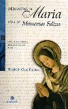 MENSAGENS DE MARIA PARA OS MOMENTOS FELIZES VOL III