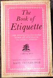 The Book of Etiquette. the Complete Standard Work of Reference on Soci
