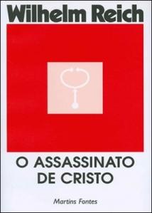Livro: O Assassinato de Cristo - Wilhelm Reich | Estante Virtual