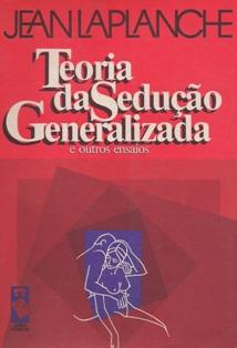 Teoria da Sedução Generalizada e Outros Ensaios