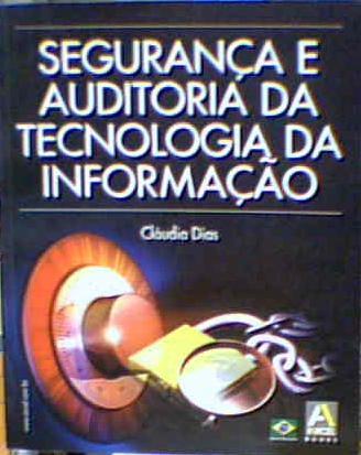 Resultado de imagem para Segurança e Auditoria da Tecnologia da Informação - Claudia Dias