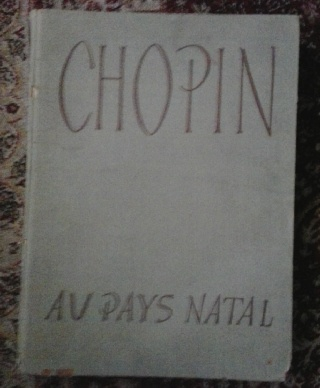 Chopin Au Pays Natal - Documents et Souvenirs