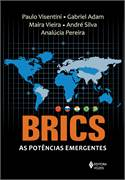 Brics, as Potências Emergentes