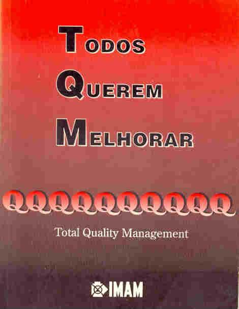 Todos Querem Melhorar Total Quality Management