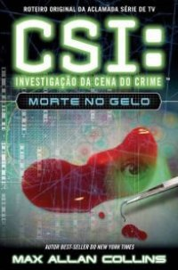 Csi : Investigação da Cena do Crime - Morte no Gelo