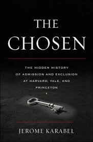 The Chosen: the Hidden History of Admission