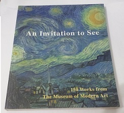 An Invitation to See - 125 Paintings From the Museum of Modern Art