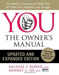 You - the Owners Manual, Updated and Expanded Ed An Insiders Guide T
